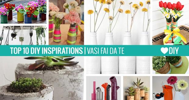 10 Ispirazioni - Vasi Fai da Te - Love DIY